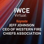 IWCE Virtual Keynote with Jeff Johnson, CEO of Western Fire Chiefs Association