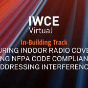 Measuring Indoor Radio Coverage: Ensuring NFPA Code Compliance and Addressing Interference